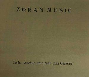 """Zoran Music """"6 Ansichten des Canale della Giudecca"""""""